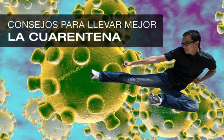 Consejos para llevar mejor la cuarentena por Coronavirus
