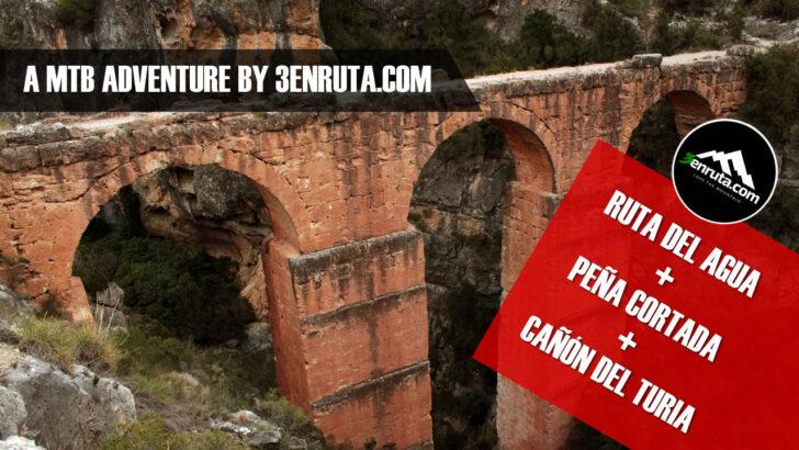 Ruta del Agua + Peña Cortada + Cañón del Turia